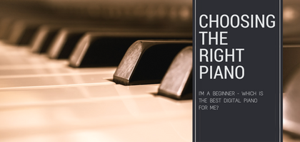 I'm A Beginner - Which Digital Piano Is Right For Me?