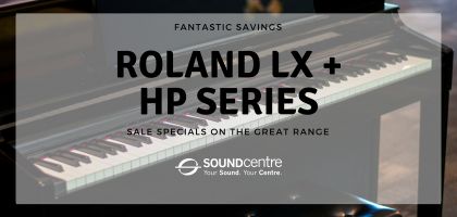 Roland LX + HP Sale Specials at Sound Centre