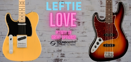 Leftie Love - Great Models for Left Handed Players at Sound Centre
